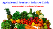 2017-2021 Agricultural Products Market Report (Status and Outlook)